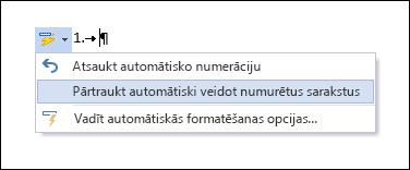 Tiek rādītas numerācijas opcijas automātiskās koriģēšanas līdzeklī.