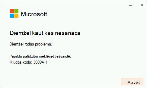 Instalējot Office, tika saņemts kļūdas kods 30094-4