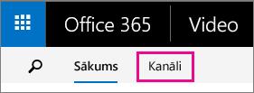 Poga Kanāli Office 365 video portāla augšējā navigācijas joslā