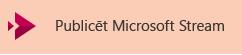 Video publicēšana pakalpojumā Microsoft Stream poga