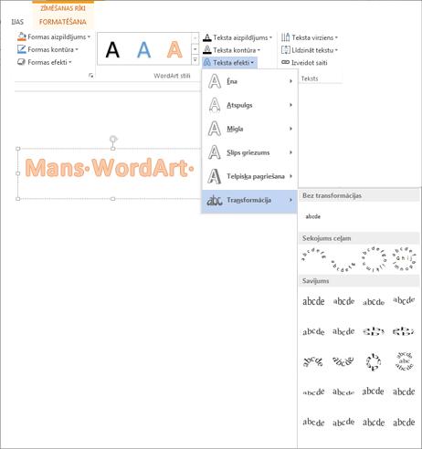 Teksta efekti kontekstcilnes Zīmēšanas rīki cilnē Fomatēšana ar atvērtu galeriju Transformācija