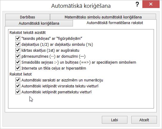 Opcijas Automātiskā formatēšana rakstot cilne