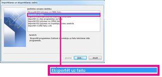 Importēšanas un eksportēšanas vedņa opcija Eksportēt failā
