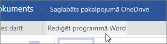 Gandrīz pašā ekrāna augšā noklikšķiniet uz Rediģēt programmā Word
