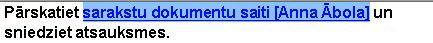 Taustiņa SHIFT un bulttaustiņu izmantošana, lai iezīmētu saites tekstu