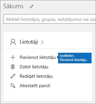 Administrēšanas centrā lietotāju kartītē izvēlieties Pievienot lietotāju