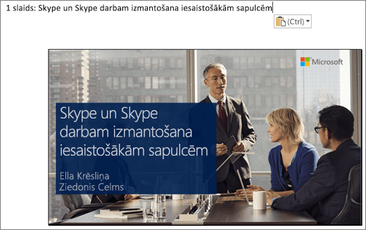 Ekrānuzņēmums ar jauno Word dokumentu, kurā tiek rādīts slaids 1 ar slaida virsrakstu, attēlā redzamais slaids satur slaida virsrakstu, prezentētāja vārdus un darba personu fona attēlu ap konferences tabulu.