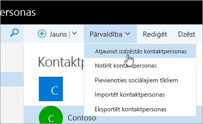 Ekrānuzņēmums ar pogas Pārvaldīt kontekstizvēlni, kurā atlasīta komanda Atjaunot izdzēstās kontaktpersonas