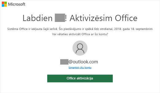 Rāda ekrānu ar aicinājumu aktivizēt Office, kas norāda, ka šajā ierīcē ir iekļauts Office