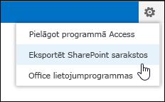 Komanda Eksportēt uz SharePoint sarakstiem iestatījumu zobrata izvēlnē