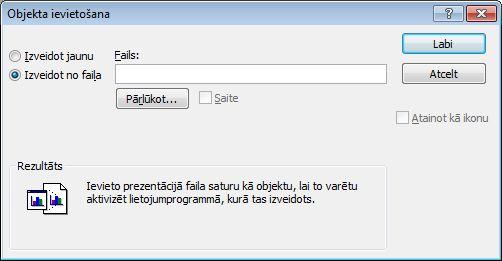 Dialoglodziņš objekta, izveidot no faila, kas atlasīts ievietošana