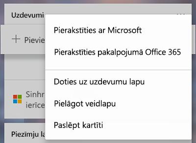 Ekrānuzņēmums, kurā redzama opcija pierakstīties ar Microsoft vai Office 365 izvēlnē vairāk uzdevumu kartītē