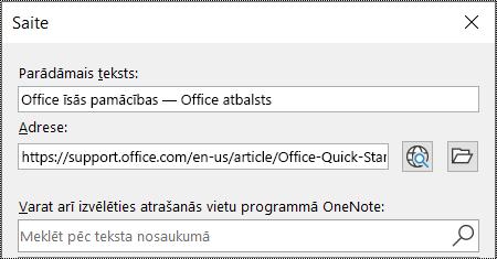 Ekrānuzņēmums, kurā redzams saites dialoglodziņš programmā OneNote. Ietverti divi lauki aizpildīšanai: Parādāmais teksts un Adrese.