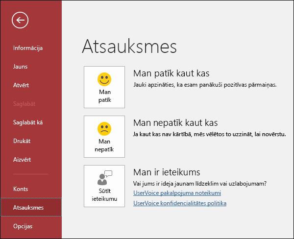 Noklikšķiniet uz Fails> Atsauksmes, lai informētu Microsoft, ja jums ir komentāri vai ieteikumi par Access