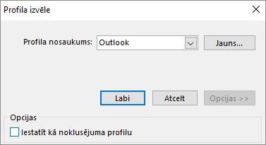 Outlook noklusējuma iestatījumu akceptēšana dialoglodziņā Profila izvēle