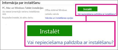 Sadaļā Informācija par instalāciju izvēlieties Office for Windows vai Office for Mac un pēc tam noklikšķiniet uz Instalēt