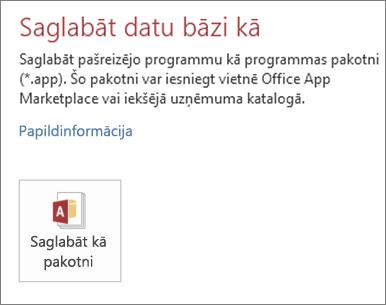 Opcija Saglabāt kā pakotni ekrānā Saglabāt kā lokālajā Access lietojumprogrammā