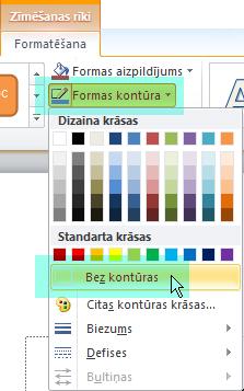 Atlasiet Formas kontūra un pēc tam parādītajā izvēlnē izvēlieties Bez kontūras