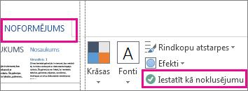 Opcija Iestatīt kā noklusējumu Word dizainiem cilnē noformējums