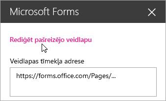 Rediģēt pašreizējo veidlapu Microsoft Forms tīmekļa daļas panelī esošai veidlapai.