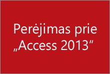 Pāreja uz programmu Access2013