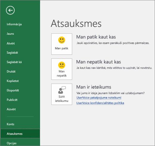 Noklikšķiniet uz Fails > Atsauksmes, lai informētu Microsoft, vai jums ir komentāri vai ieteikumi par Excel