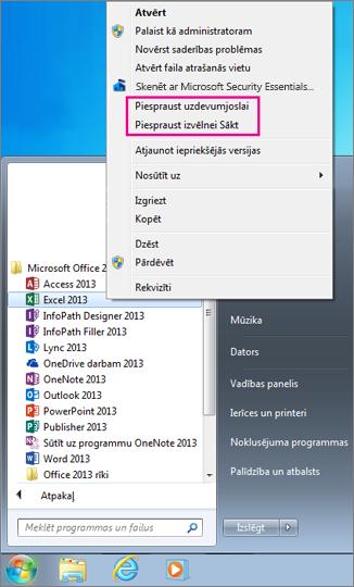 Piespraudiet Office programmu sākuma izvēlnei vai uzdevumjoslai operētājsistēmā Windows7