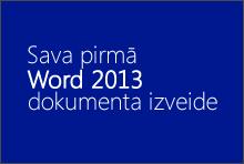 Sava pirmā Word2013 dokumenta izveide