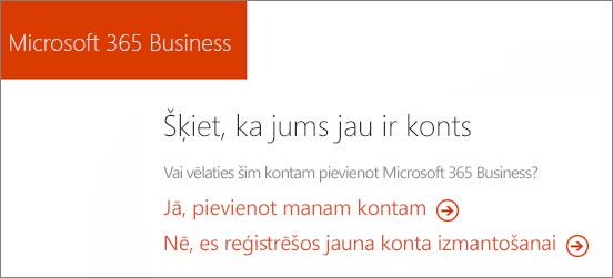 Microsoft 365 biznesa tiešā saite iegādāties, izvēlieties Pievienot pašreizējo kontu vai reģistrēties jaunam kontam.