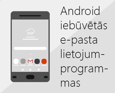 Noklikšķiniet, lai iestatītu kādu no iebūvētajām Android e-pasta programmām