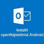 Programmas Outlook darbam ar Android iestatīšana