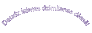 """WordArt piemērs, kurā rakstīts """"Daudz laimes"""", kas ir izliekts teksts."""