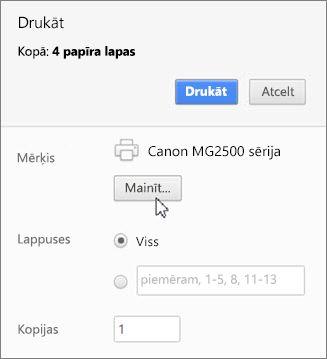 Noklikšķiniet uz Mainīt, lai izvēlētos printeri