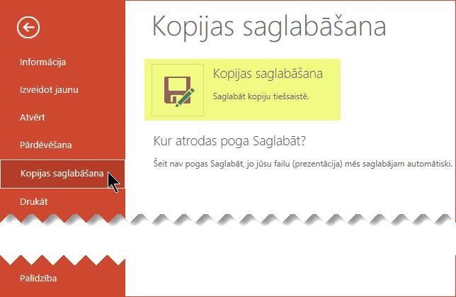 Komanda Saglabāt kopiju saglabā failu tiešsaistē pakalpojumā OneDrive darbam vai SharePoint