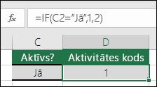 """Šūnā D2 ir iekļauta formula =IF(C2=""""Jā"""",1,2)"""