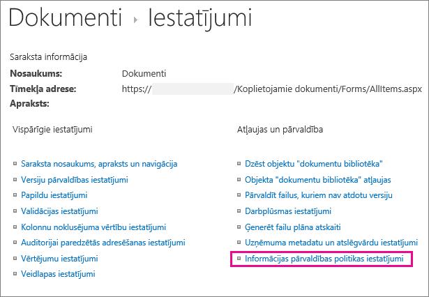 Informācijas pārvaldības politikas saite dokumentu bibliotēkas iestatījumu lapā
