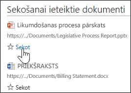 Zem jebkura ieteiktā dokumenta atlasiet Sekot, lai to pievienotu savam sarakstam Sekotie dokumenti pakalpojumā Office 365.