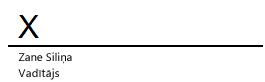Paraksta rindiņa Word dokumentā ar simbolu X, kas norāda, kur jāparakstās.