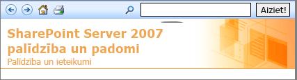 SharePoint 2007 palīdzība rūts galvenes
