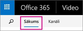 Poga Sākums Office 365 video portāla augšējā navigācijas joslā