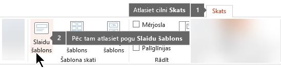 Izmantojiet cilni Skats programmā PowerPoint, lai pārslēgtos uz slaidu šablona skatā