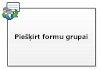 Piešķirt formu grupai