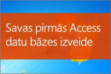 Savas pirmās Access2013 datu bāzes izveide