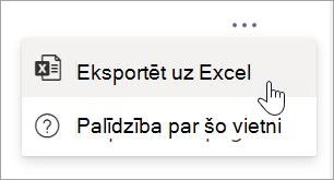 Atlasiet eksportēt uz Excel no citas opcijas nolaižamajā sarakstā atskaitē