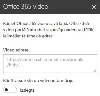 Ekrānuzņēmums ar Office365 video adreses dialoglodziņu pakalpojumā SharePoint.