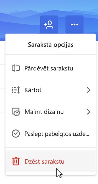 Ekrānuzņēmums, kurā redzams atlasīta opcija Dzēst sarakstu