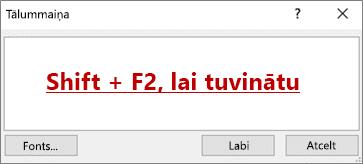 Tālummaiņas dialoglodziņš ar tekstu, kas vēsta, ka SHIFT + F2, lai tuvinātu
