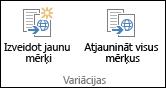 Divas ikonas no lentes variantu cilnes. Pirmā ikona ir Izveidot jaunu mērķi. Otrā ikona— Atjaunināt visus mērķus.