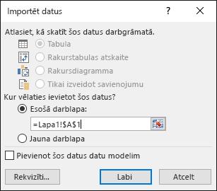 Dialoglodziņā Importēt datus izvēlieties ievietot datus esošā darblapā (noklusējuma iestatījums) vai jaunā darblapā