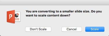 Mainoties slaida izmēri, PowerPoint jautā, vai mērogot jūsu saturu, lai ietilptu slaidā.